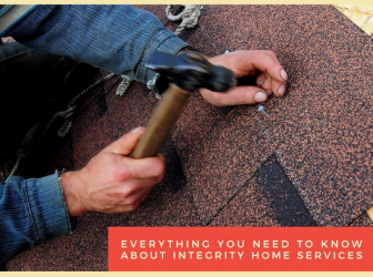 Everything You Need to Know About Integrity Home Services