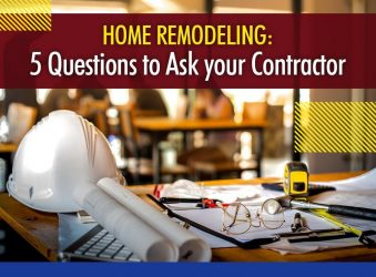Home Remodeling: 5 Questions to Ask your Contractor
