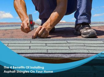 The 4 Benefits Of Installing Asphalt Shingles On Your Home